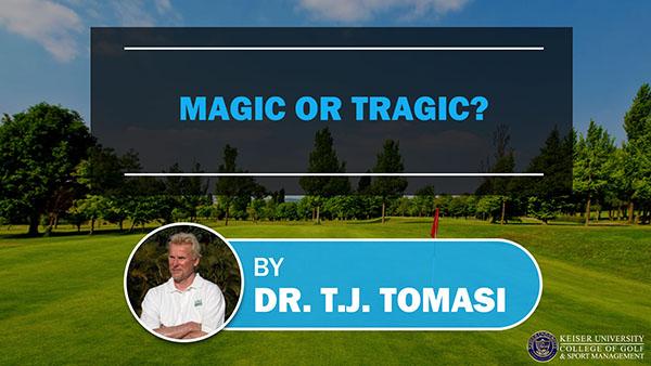 magic or tragic