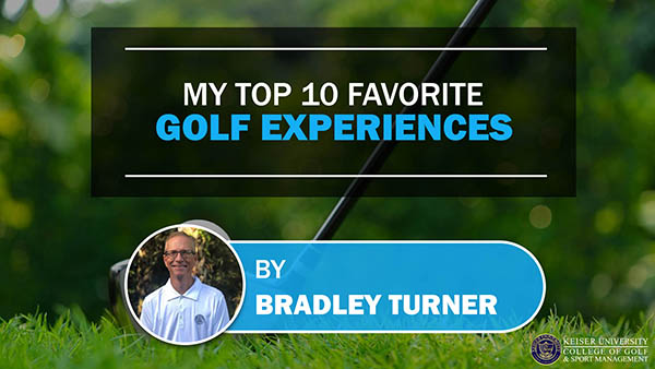 My Top 10 Favorite Golf Experiences