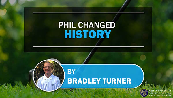 Phil Changed History