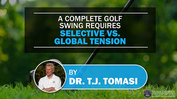 A Complete Golf Swing Requires Selective vs Global Tension