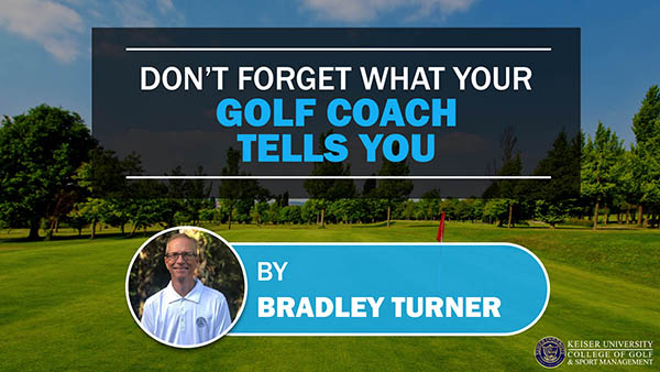Dont Forget What Your Golf Coach Tells You