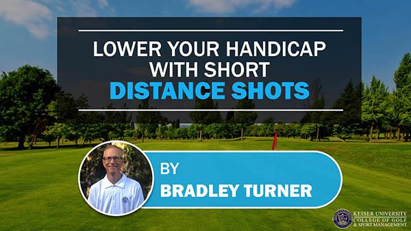 Lower Your Handicap with Short Distance Shots