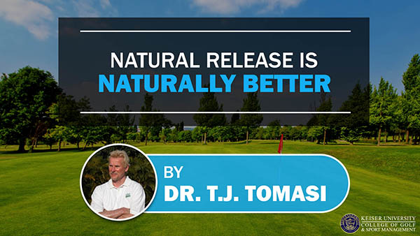 Natural Release is Naturally Better