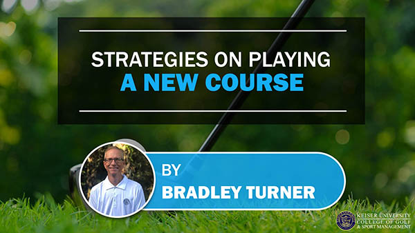 Strategies on Playing a New Course