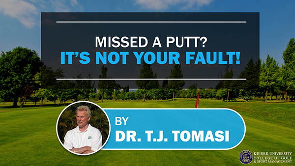 Missed a Putt It's Not Your Fault